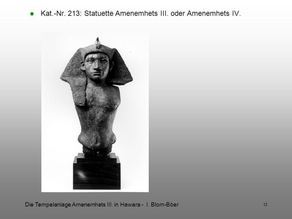Die Tempelanlage Amenemhets III. in Hawara - I. Blom-Böer 12 Kat.-Nr. 213: Statuette Amenemhets III. oder Amenemhets IV.