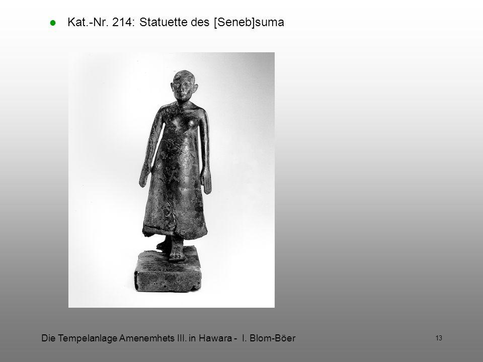 Die Tempelanlage Amenemhets III. in Hawara - I. Blom-Böer 13 Kat.-Nr. 214: Statuette des [Seneb]suma