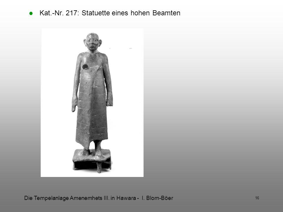 Die Tempelanlage Amenemhets III. in Hawara - I. Blom-Böer 16 Kat.-Nr. 217: Statuette eines hohen Beamten
