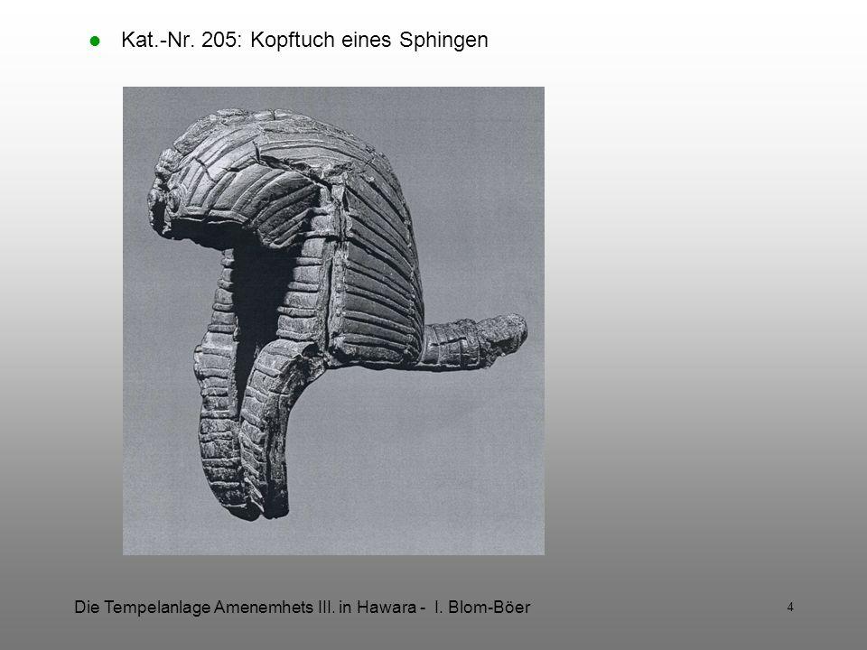 Die Tempelanlage Amenemhets III. in Hawara - I. Blom-Böer 4 Kat.-Nr. 205: Kopftuch eines Sphingen