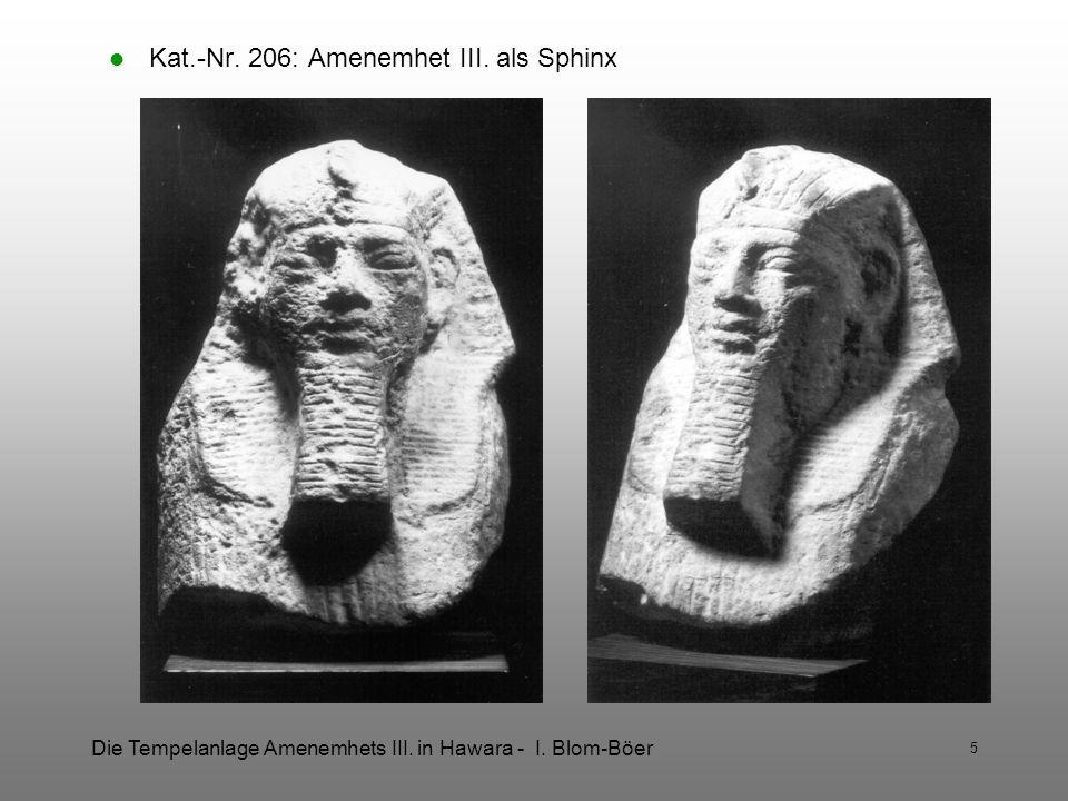 Die Tempelanlage Amenemhets III. in Hawara - I. Blom-Böer 5 Kat.-Nr. 206: Amenemhet III. als Sphinx