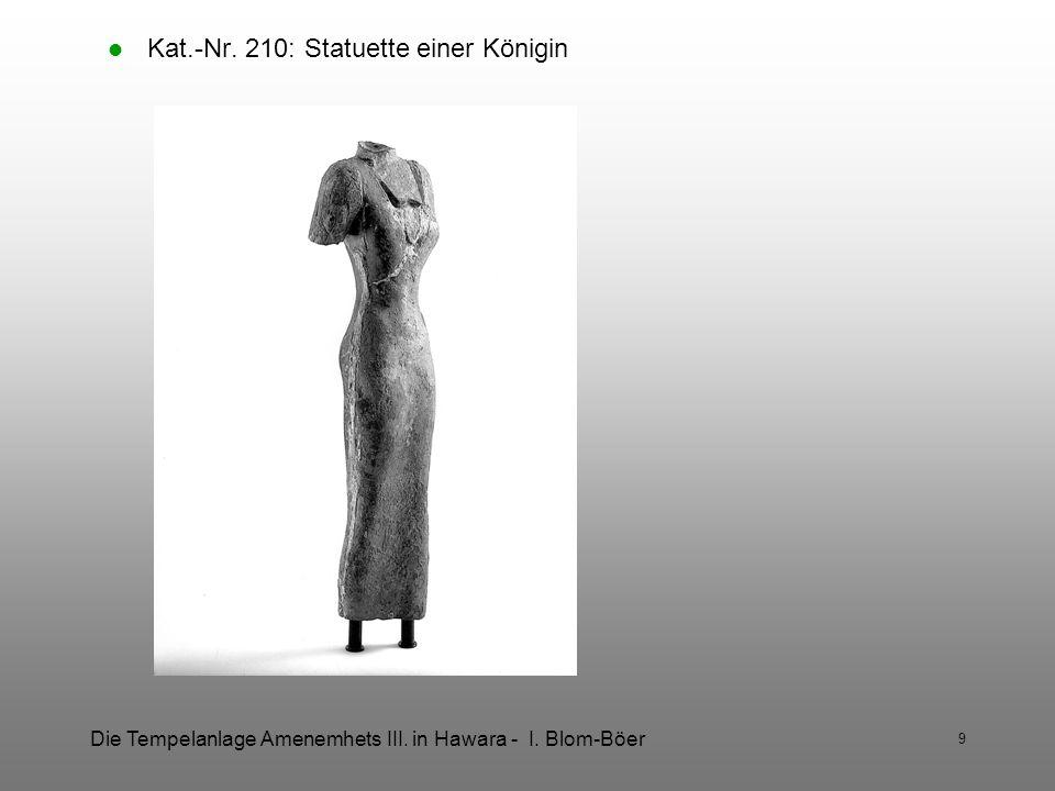 Die Tempelanlage Amenemhets III. in Hawara - I. Blom-Böer 9 Kat.-Nr. 210: Statuette einer Königin