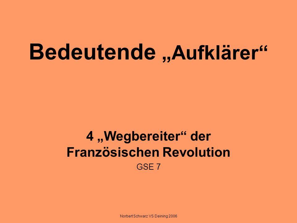 Norbert Schwarz VS Deining 2006 Bedeutende Aufklärer 4 Wegbereiter der Französischen Revolution GSE 7