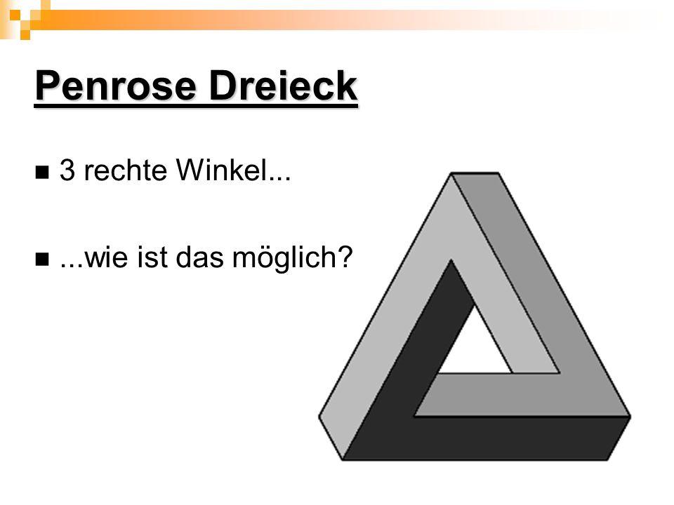 Penrose Dreieck 3 rechte Winkel......wie ist das möglich?