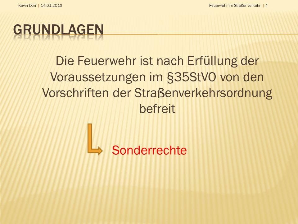 Kevin Dörr | 14.01.2013Feuerwehr im Straßenverkehr | 5 §35 Abs.