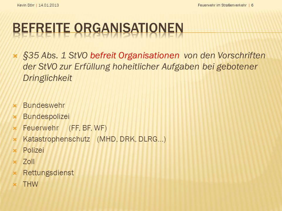 Kevin Dörr | 14.01.2013Feuerwehr im Straßenverkehr | 6 Bundeswehr Bundespolizei Feuerwehr(FF, BF, WF) Katastrophenschutz(MHD, DRK, DLRG…) Polizei Zoll