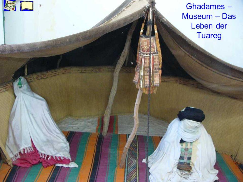 Ghadames – Museum – Das Leben der Tuareg