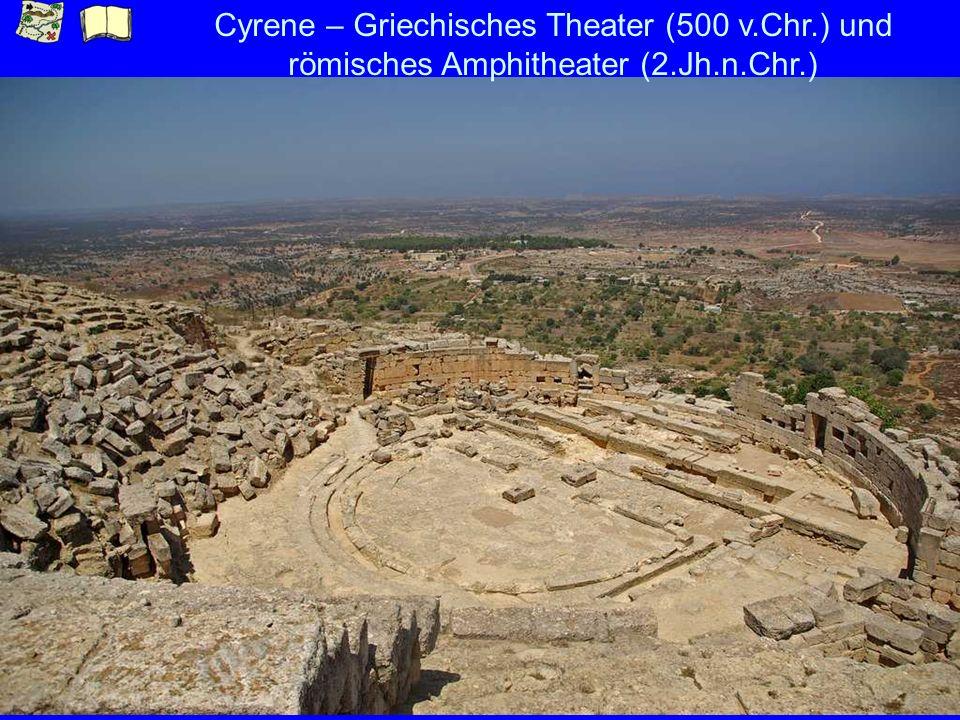 Cyrene – Griechisches Theater (500 v.Chr.) und römisches Amphitheater (2.Jh.n.Chr.)