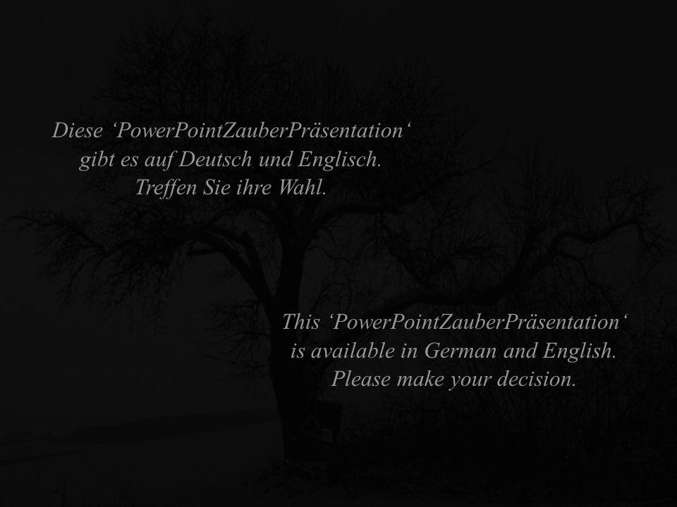 Diese PowerPointZauberPräsentation gibt es auf Deutsch und Englisch.