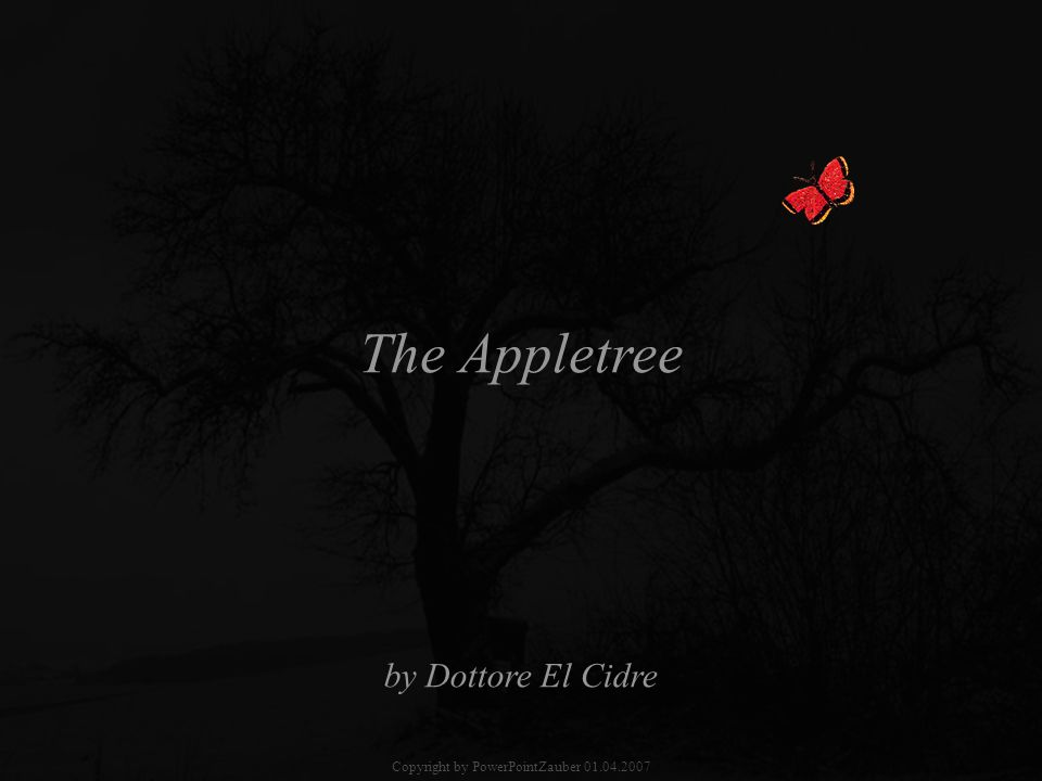 The Appletree by Dottore El Cidre Copyright by PowerPointZauber 01.04.2007
