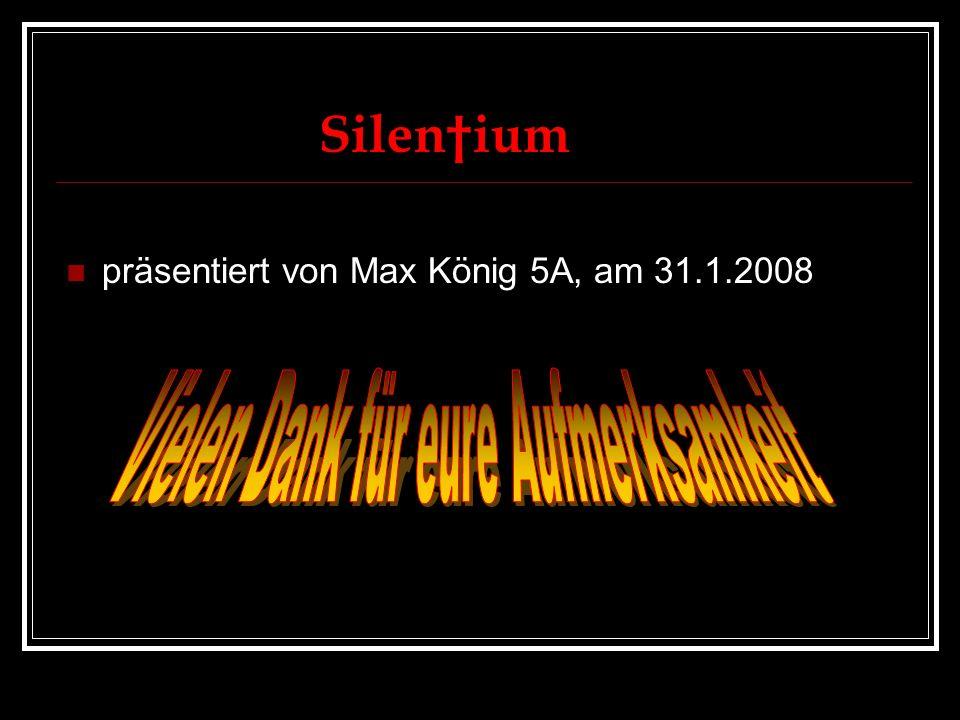 Silenium präsentiert von Max König 5A, am 31.1.2008