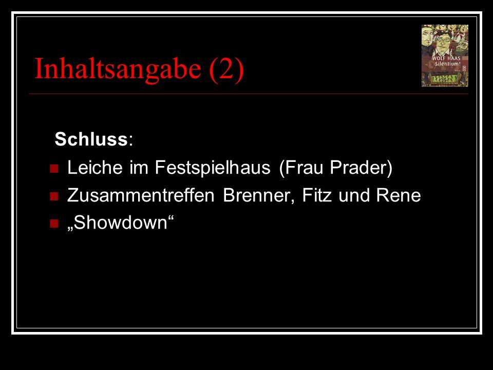 Inhaltsangabe (2) Schluss: Leiche im Festspielhaus (Frau Prader) Zusammentreffen Brenner, Fitz und Rene Showdown