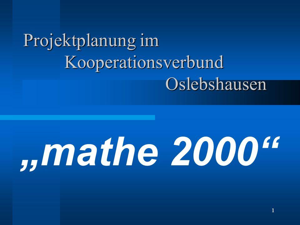 1 Projektplanung im Kooperationsverbund Oslebshausen mathe 2000