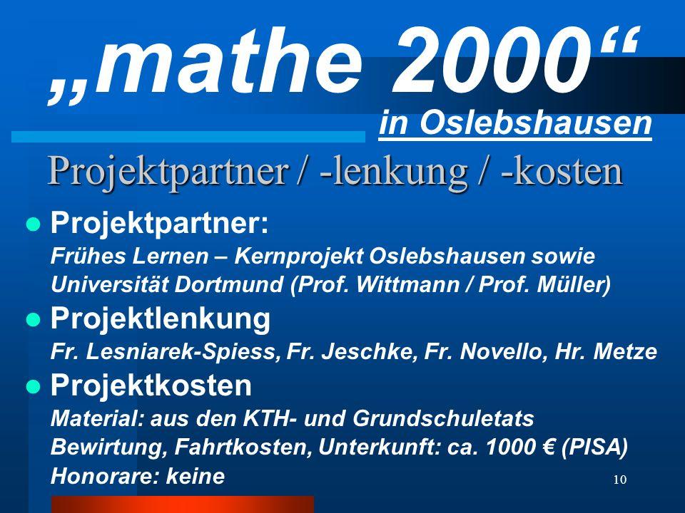10 Projektpartner / -lenkung / -kosten Projektpartner: Frühes Lernen – Kernprojekt Oslebshausen sowie Universität Dortmund (Prof. Wittmann / Prof. Mül