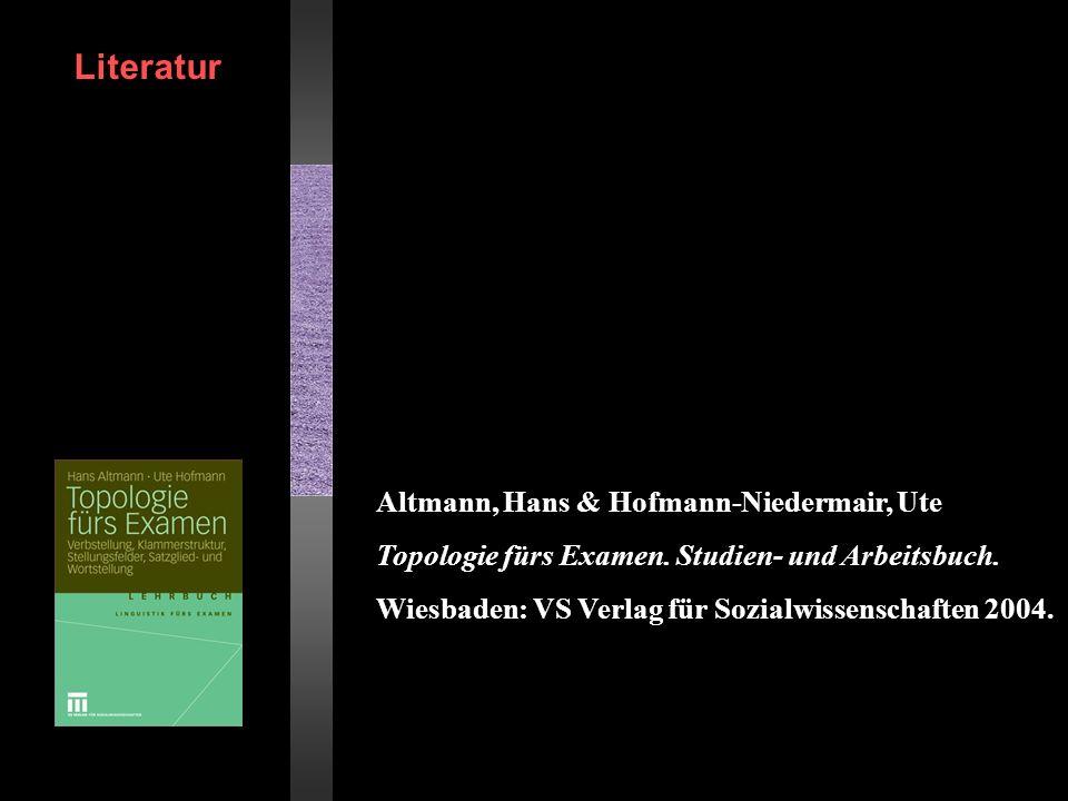 Altmann, Hans & Hofmann-Niedermair, Ute Topologie fürs Examen. Studien- und Arbeitsbuch. Wiesbaden: VS Verlag für Sozialwissenschaften 2004. Literatur