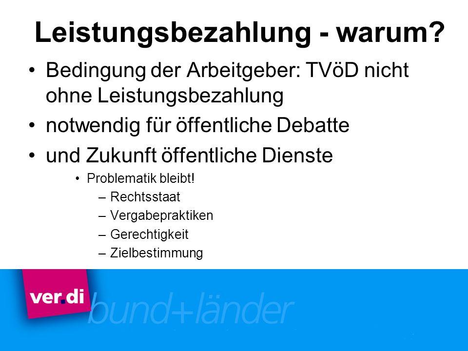 Leistungsbezahlung - warum? Bedingung der Arbeitgeber: TVöD nicht ohne Leistungsbezahlung notwendig für öffentliche Debatte und Zukunft öffentliche Di