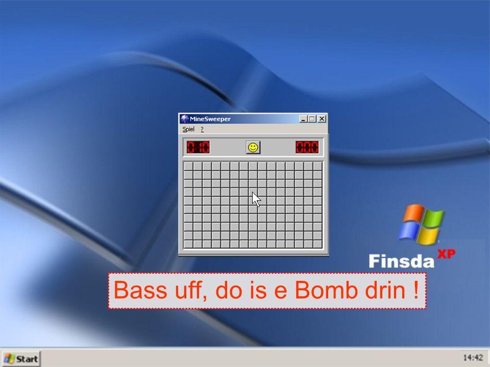 Ei dann hopp ! Bass uff, do is e Bomb drin !