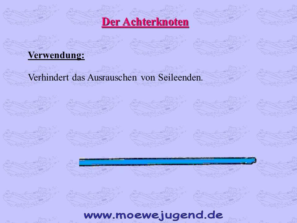 Der Achterknoten Verwendung: Verhindert das Ausrauschen von Seileenden.