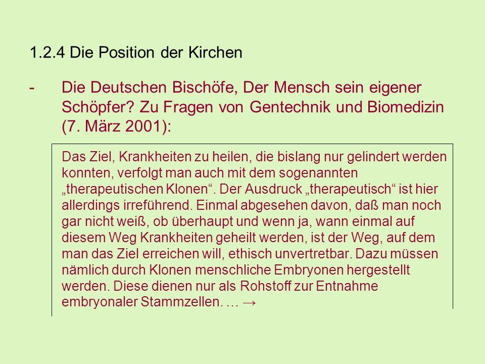 1.2.4 Die Position der Kirchen -Die Deutschen Bischöfe, Der Mensch sein eigener Schöpfer? Zu Fragen von Gentechnik und Biomedizin (7. März 2001): Das