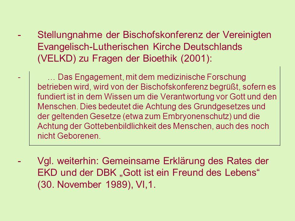 -Stellungnahme der Bischofskonferenz der Vereinigten Evangelisch-Lutherischen Kirche Deutschlands (VELKD) zu Fragen der Bioethik (2001): -… Das Engage