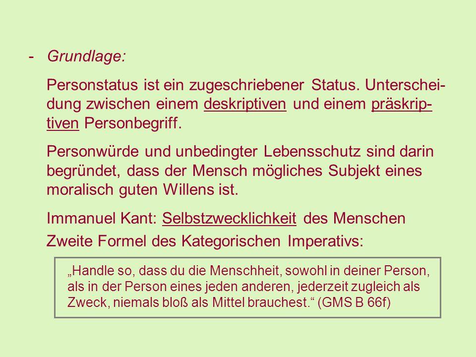 -Grundlage: Personstatus ist ein zugeschriebener Status. Unterschei- dung zwischen einem deskriptiven und einem präskrip- tiven Personbegriff. Personw