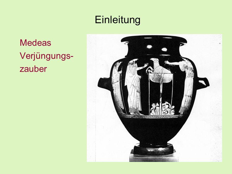 Medeas Verjüngungs- zauber Einleitung