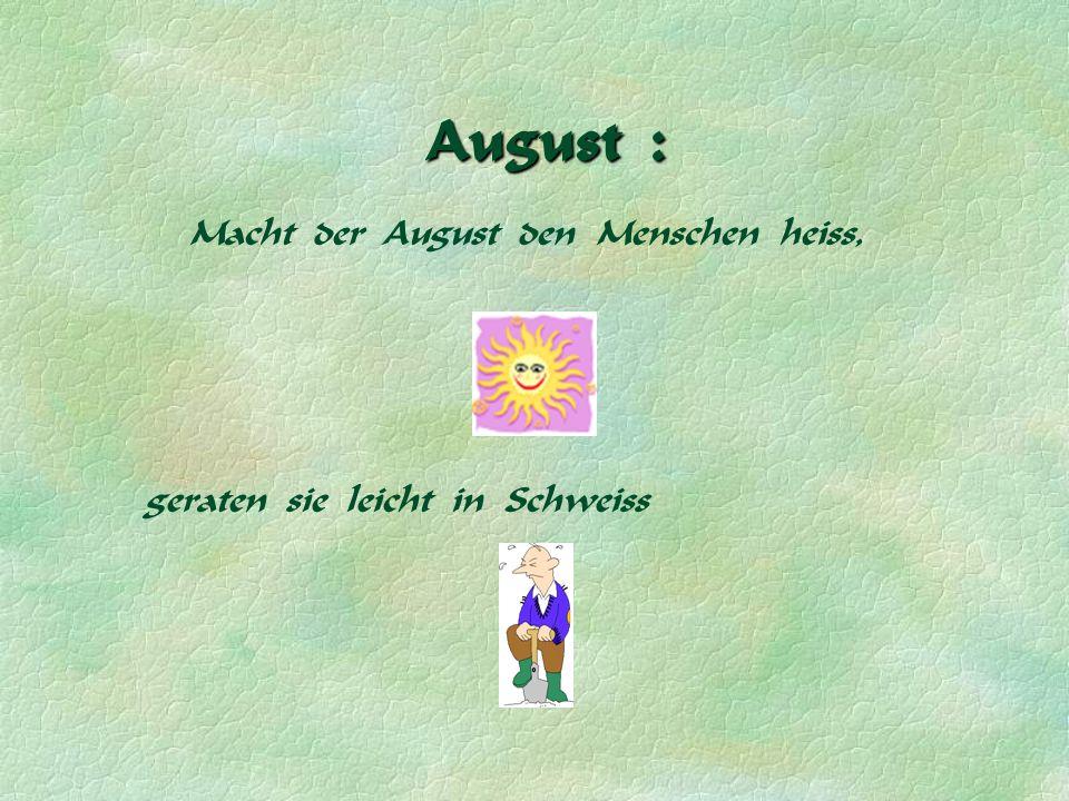 August : Macht der August den Menschen heiss, geraten sie leicht in Schweiss