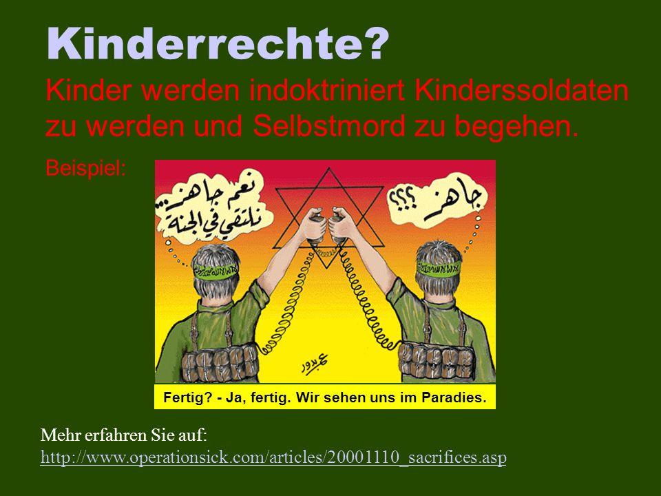 Kinderrechte? Kinder werden indoktriniert Kinderssoldaten zu werden und Selbstmord zu begehen. Beispiel: Mehr erfahren Sie auf: http://www.operationsi