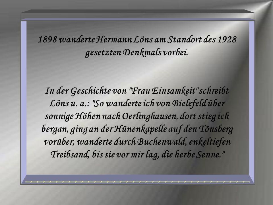 1898 wanderte Hermann Löns am Standort des 1928 gesetzten Denkmals vorbei. In der Geschichte von