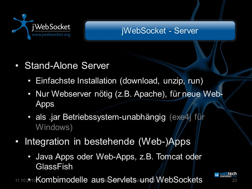 jWebSocket - Server Stand-Alone Server Einfachste Installation (download, unzip, run) Nur Webserver nötig (z.B.