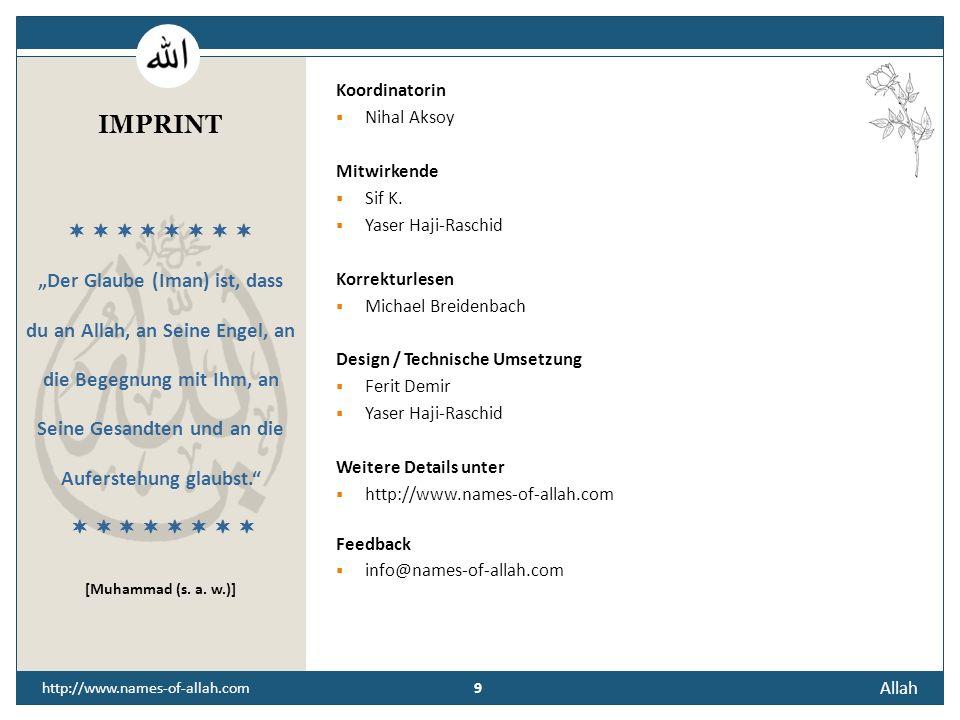 8 Allah 8 http://www.names-of-allah.com STREBEN NACH … Erinnere dich an Gottes Einheit und Einzigkeit. Der Knecht Gottes sollte an die Wohltaten denke