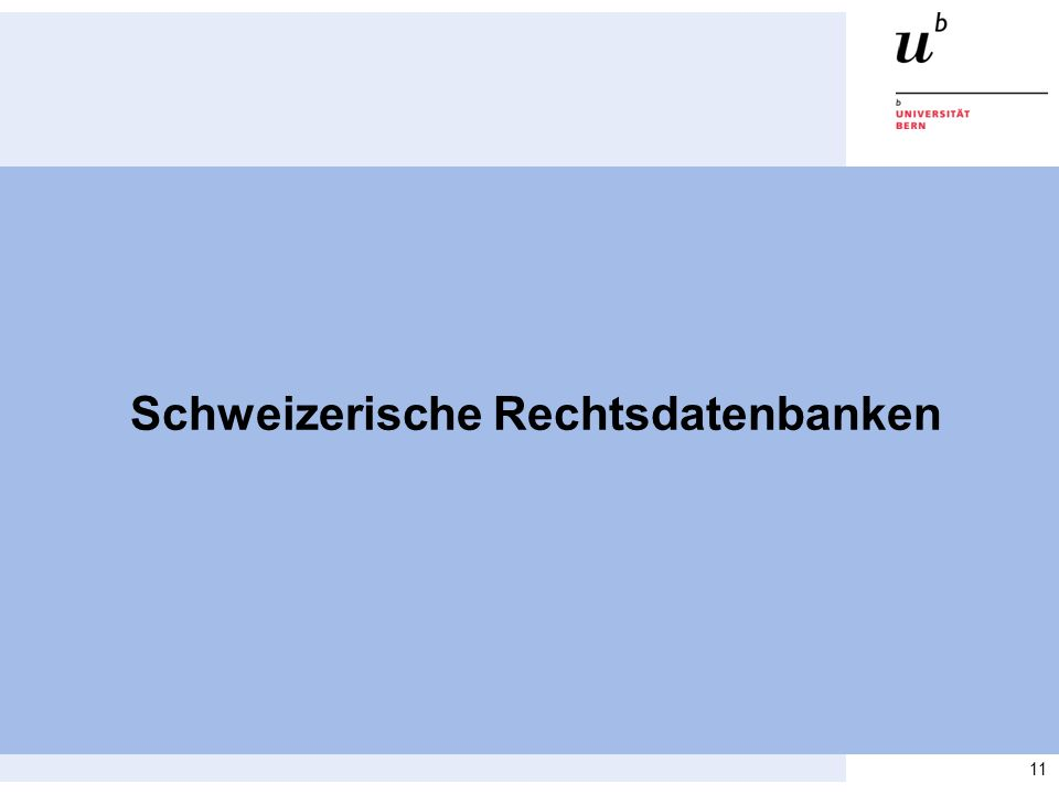 11 Schweizerische Rechtsdatenbanken