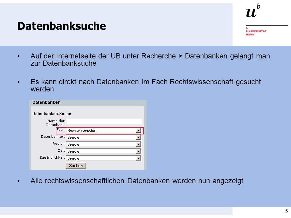5 Datenbanksuche Auf der Internetseite der UB unter Recherche Datenbanken gelangt man zur Datenbanksuche Es kann direkt nach Datenbanken im Fach Rechtswissenschaft gesucht werden Alle rechtswissenschaftlichen Datenbanken werden nun angezeigt
