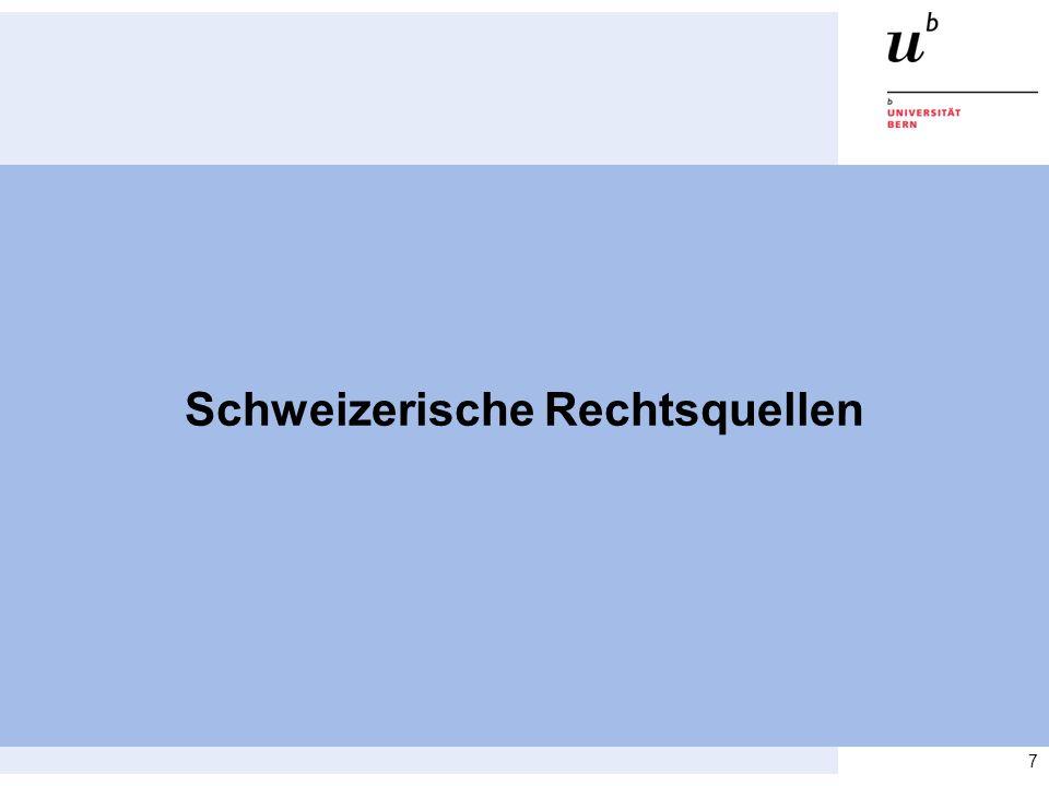 7 Schweizerische Rechtsquellen