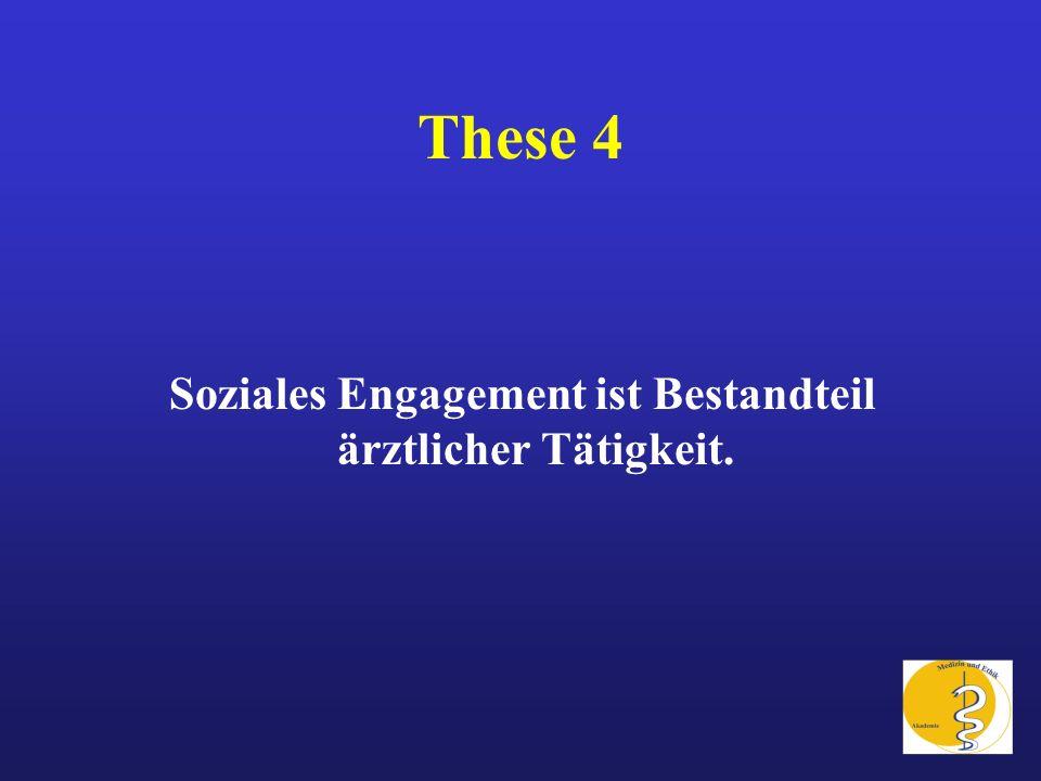 These 4 Soziales Engagement ist Bestandteil ärztlicher Tätigkeit.