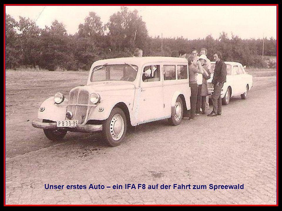 Unser erstes Auto – ein IFA F8 auf der Fahrt zum Spreewald
