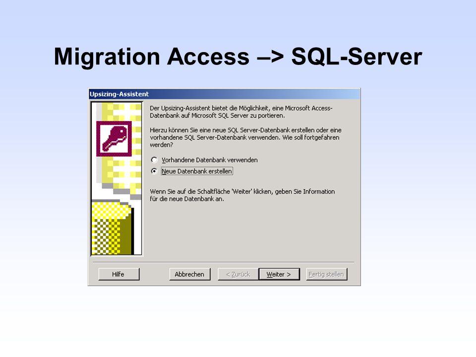 Datentypen Access / SQL- Server AccessSQL-Server TextVarchar MemoText ByteSmallint IntegerSmallint Long IntegerInt DoubleFloat