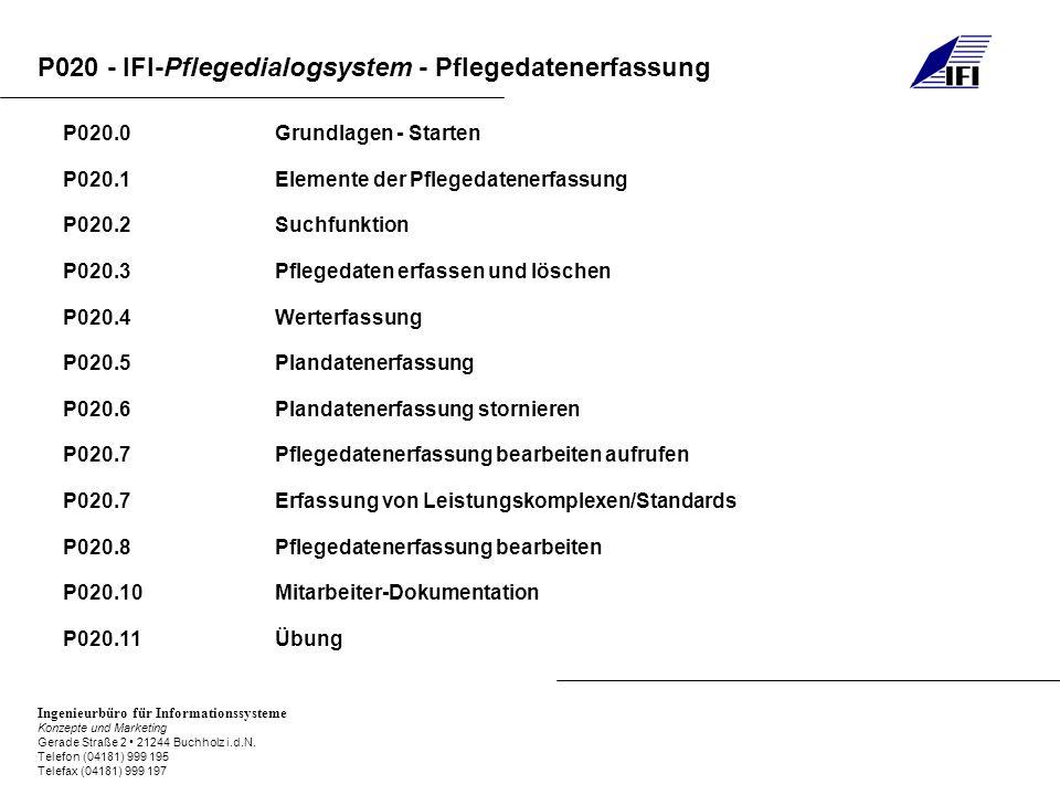 P020 - IFI-Pflegedialogsystem - Pflegedatenerfassung Ingenieurbüro für Informationssysteme Konzepte und Marketing Gerade Straße 2 21244 Buchholz i.d.N.