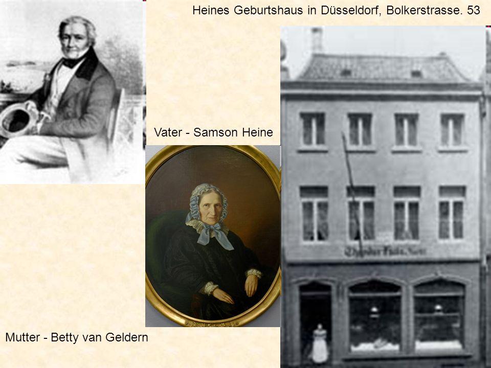 Heines Geburtshaus in Düsseldorf, Bolkerstrasse. 53 Vater - Samson Heine Mutter - Betty van Geldern