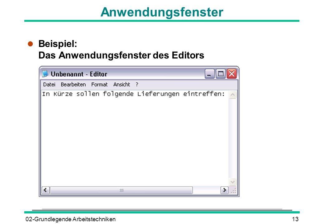 02-Grundlegende Arbeitstechniken13 Anwendungsfenster l Beispiel: Das Anwendungsfenster des Editors