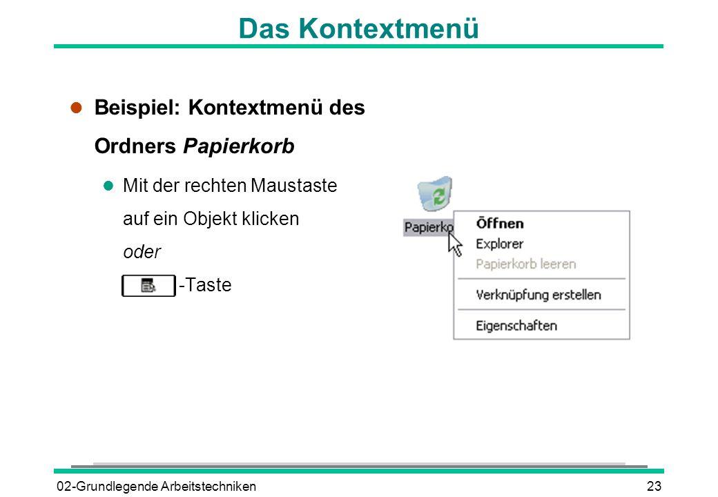 02-Grundlegende Arbeitstechniken23 Das Kontextmenü l Beispiel: Kontextmenü des Ordners Papierkorb l Mit der rechten Maustaste auf ein Objekt klicken o