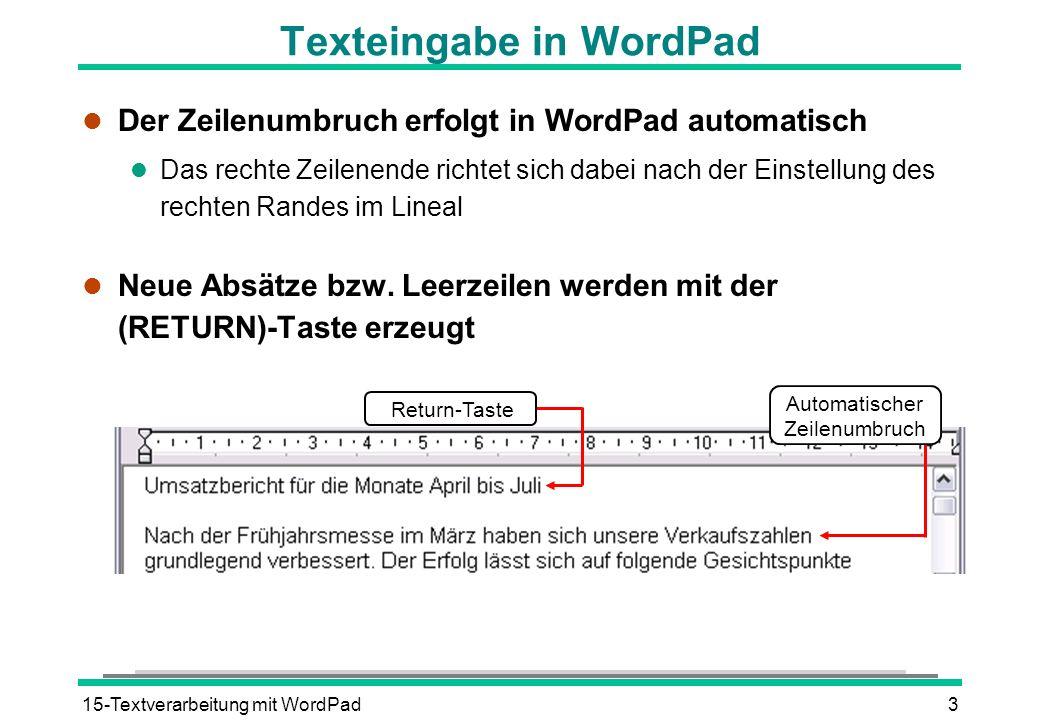 15-Textverarbeitung mit WordPad3 Texteingabe in WordPad l Der Zeilenumbruch erfolgt in WordPad automatisch l Das rechte Zeilenende richtet sich dabei