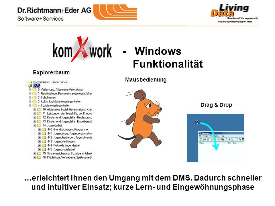 - Windows Funktionalität Explorerbaum …erleichtert Ihnen den Umgang mit dem DMS. Dadurch schneller und intuitiver Einsatz; kurze Lern- und Eingewöhnun
