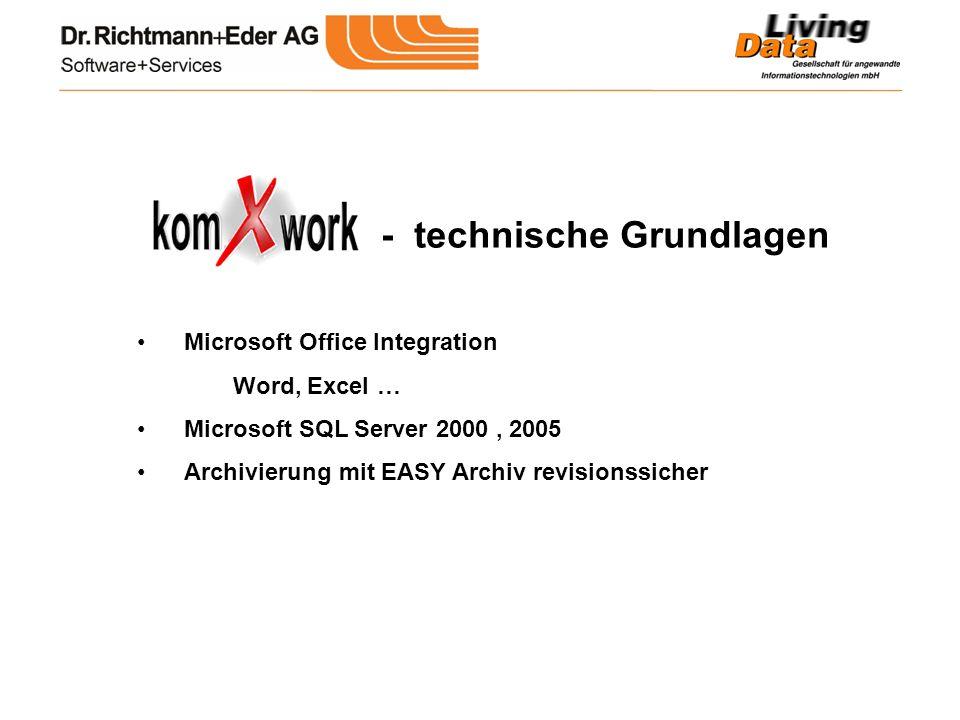 Microsoft Office Integration Word, Excel … Microsoft SQL Server 2000, 2005 Archivierung mit EASY Archiv revisionssicher - technische Grundlagen