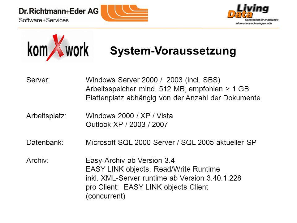 Server:Windows Server 2000 / 2003 (incl. SBS) Arbeitsspeicher mind. 512 MB, empfohlen > 1 GB Plattenplatz abhängig von der Anzahl der Dokumente Arbeit