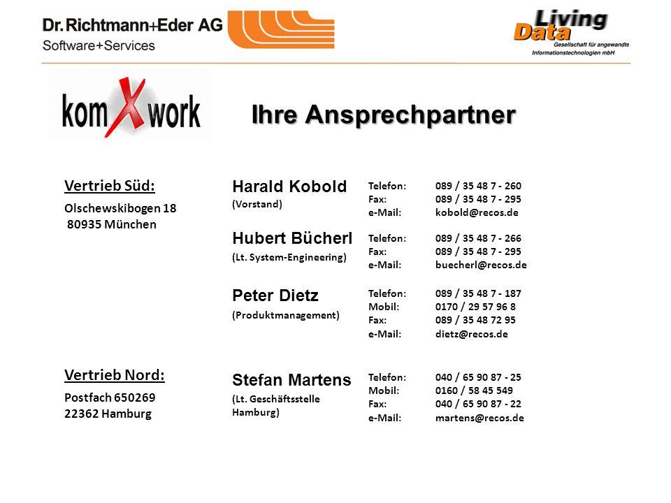 Ihre Ansprechpartner Vertrieb Süd: Harald Kobold Hubert Bücherl Telefon:089 / 35 48 7 - 260 Fax:089 / 35 48 7 - 295 e-Mail: kobold@recos.de Telefon:08