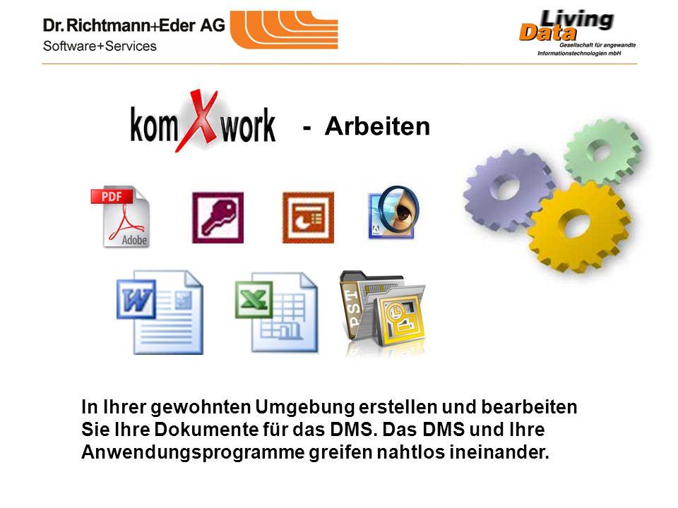 - Arbeiten In Ihrer gewohnten Umgebung erstellen und bearbeiten Sie Ihre Dokumente für das DMS. Das DMS und Ihre Anwendungsprogramme greifen nahtlos i