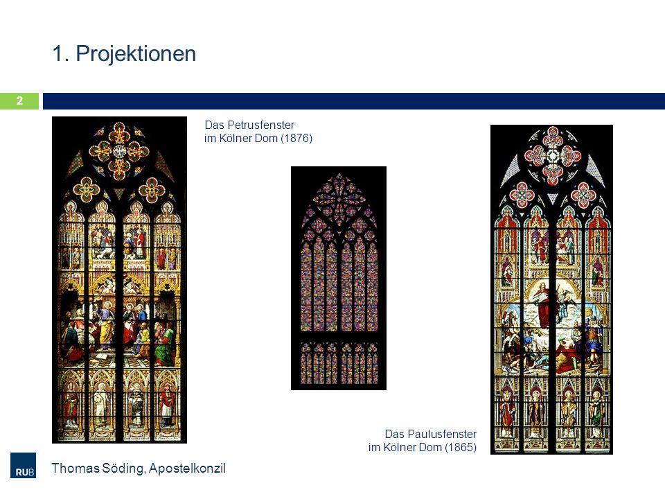 1. Projektionen Thomas Söding, Apostelkonzil 2 Das Petrusfenster im Kölner Dom (1876) Das Paulusfenster im Kölner Dom (1865)