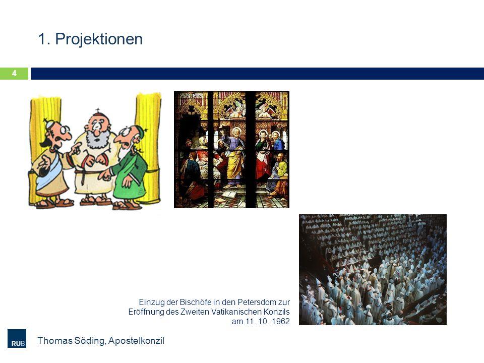 1. Projektionen Thomas Söding, Apostelkonzil 4 Einzug der Bischöfe in den Petersdom zur Eröffnung des Zweiten Vatikanischen Konzils am 11. 10. 1962