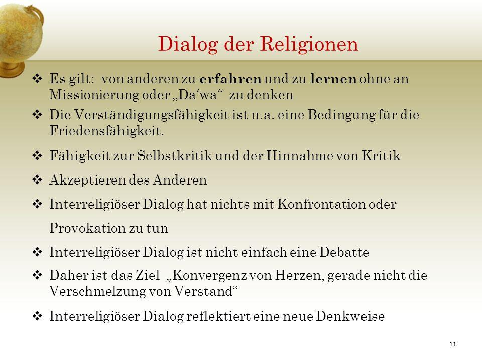 Dialog der Religionen Es gilt: von anderen zu erfahren und zu lernen ohne an Missionierung oder Dawa zu denken Die Verständigungsfähigkeit ist u.a.